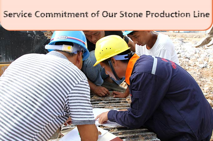 After- sales services and commitment of stone production line