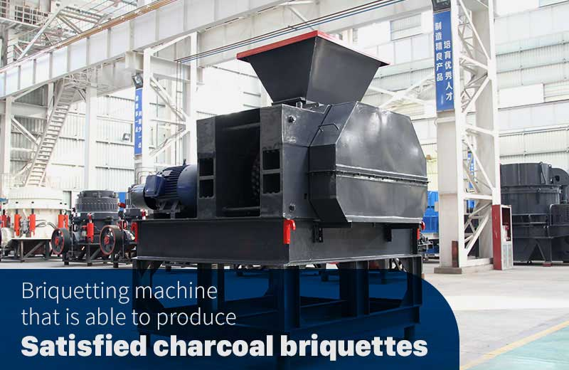 briquetting machine—producing satisified charcoal briquettes